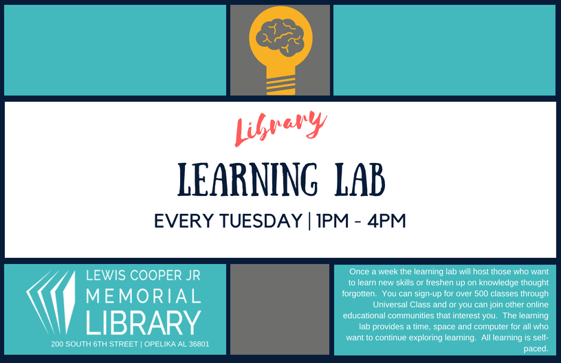 Learning Lab every Tuesday at the Library. Call 334-705-5380 for more info.