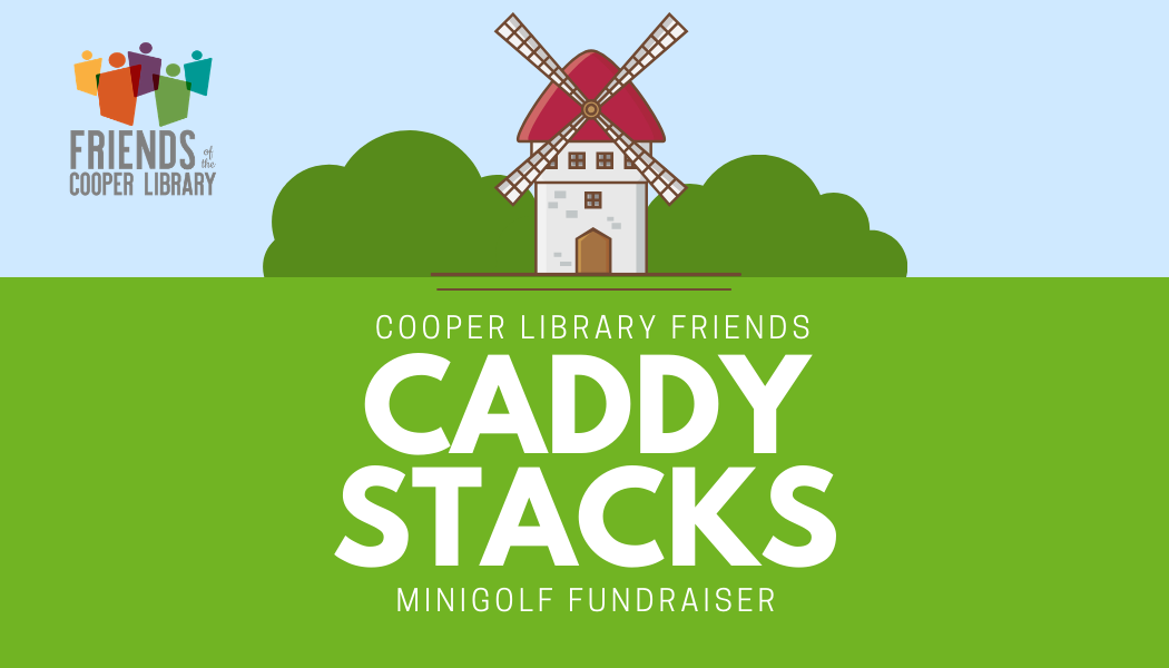 Image is cartoon windmill on grass. Has text Caddy Stacks, a minigolf fundraiser along with friends